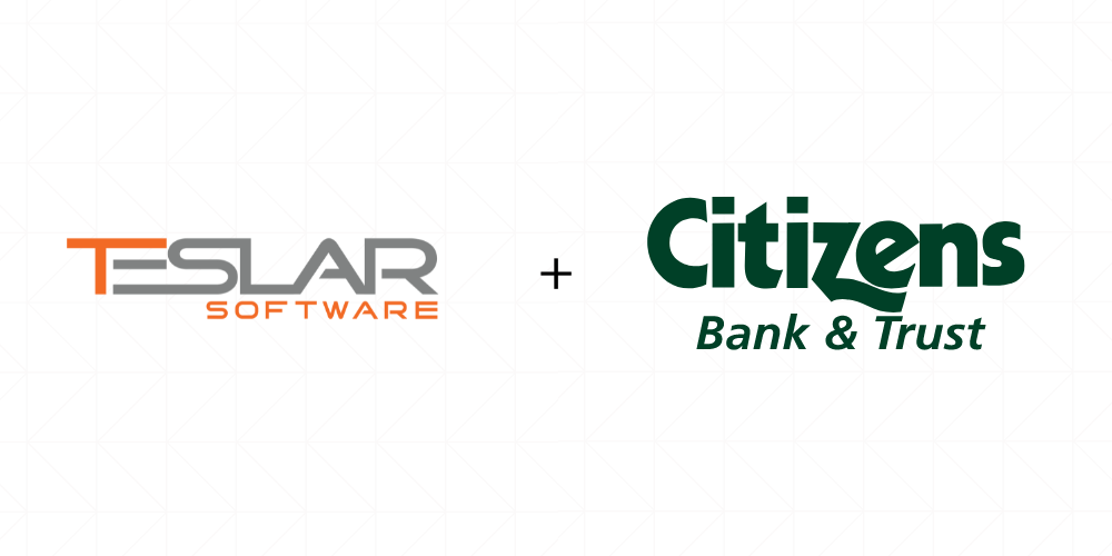 Citizens Bank & Trust Supports Recent Growth by Partnering with Teslar Software