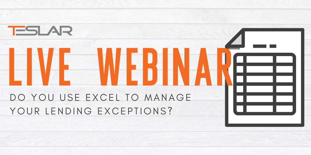 Live Webinar: Do You Use Excel to Manage Your Lending Exceptions?
