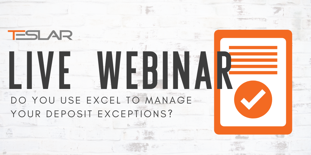 REGISTER NOW: Do You Use Excel to Manage Your Deposit Exceptions?