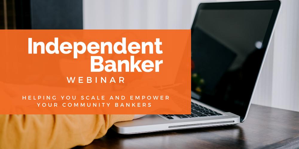 Independent Banker Webinar