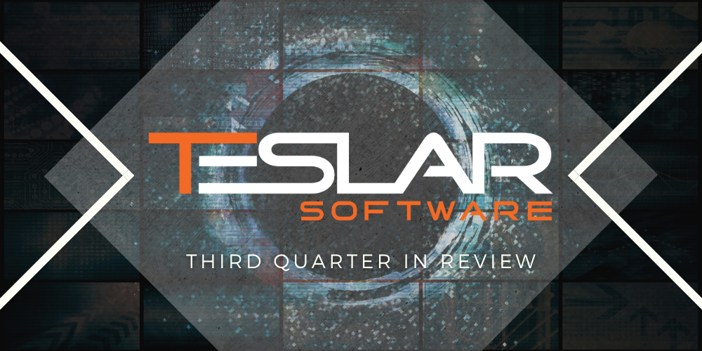 Teslar Software Third Quarter in Review