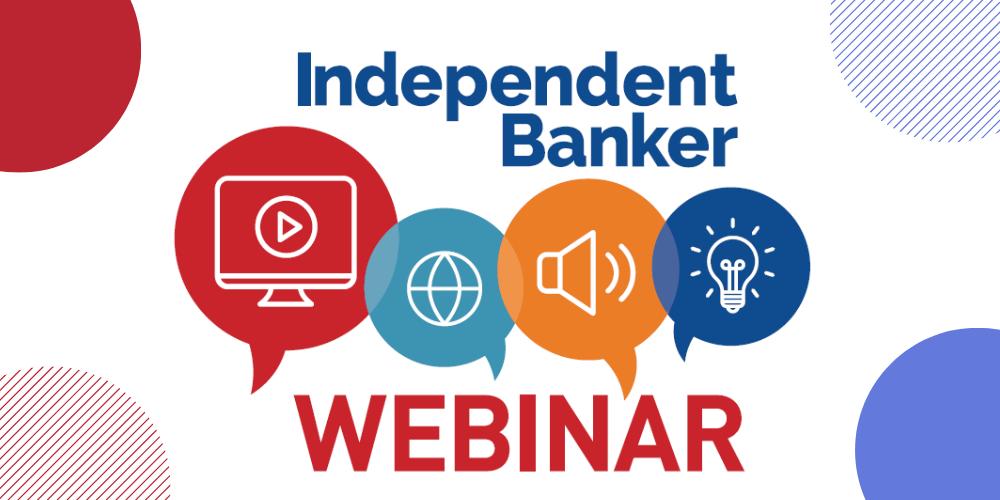 ICBA Independent Banker Webinar